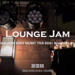 Lounge Jam – SQUARE ENIX MUSIC TGS 2021 Special Live -(スクエニ公式)